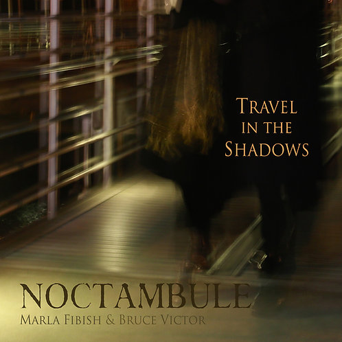 Noctambule: Travel In the Shadows - Physical CD