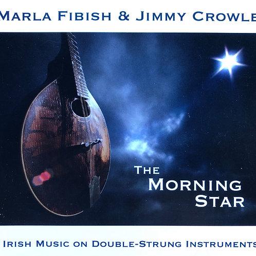 Marla Fibish & Jimmy Crowley: The Morning Star - Physical CD