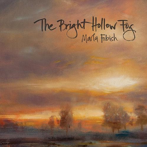 Marla Fibish: The Bright Hollow Fog - Digital Download