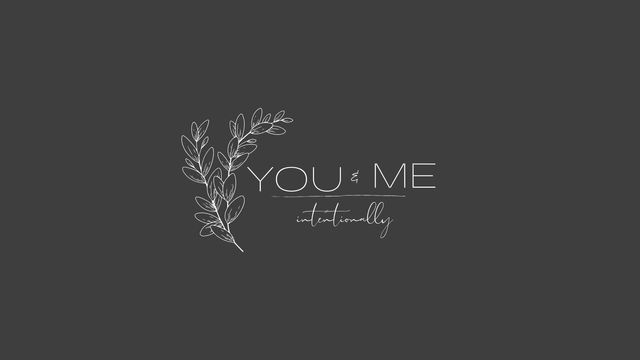 You & Me Intentionally FAQ's