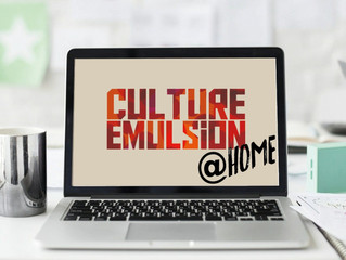 CULTURE EMULSION @ HOME