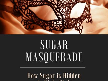 How Sugar is Hidden in Plain Sight