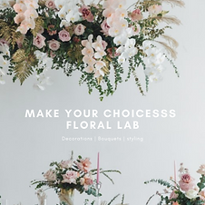MAke Your Choicesss Floral Lab.png