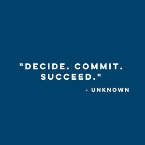 decide, commit, succeed, monday motivation