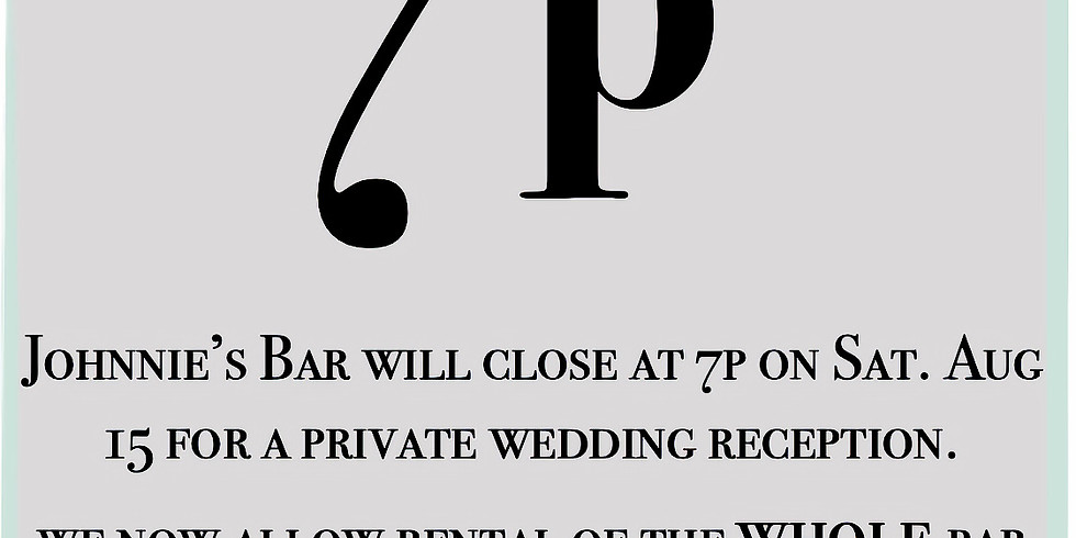 Closed at 7p for private event
