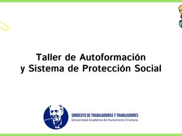 Realizamos una capacitación al Sindicato de Trabajadores UAHC sobre el Sistema de Protección Social