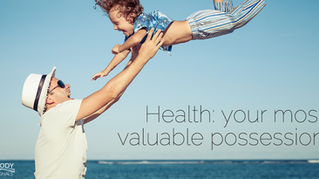 Health: Your Most Valuable Possession