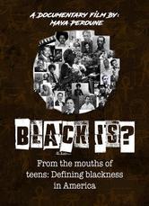 BLACK IS?