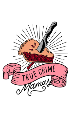True Crime Mamas Podcast Art.png
