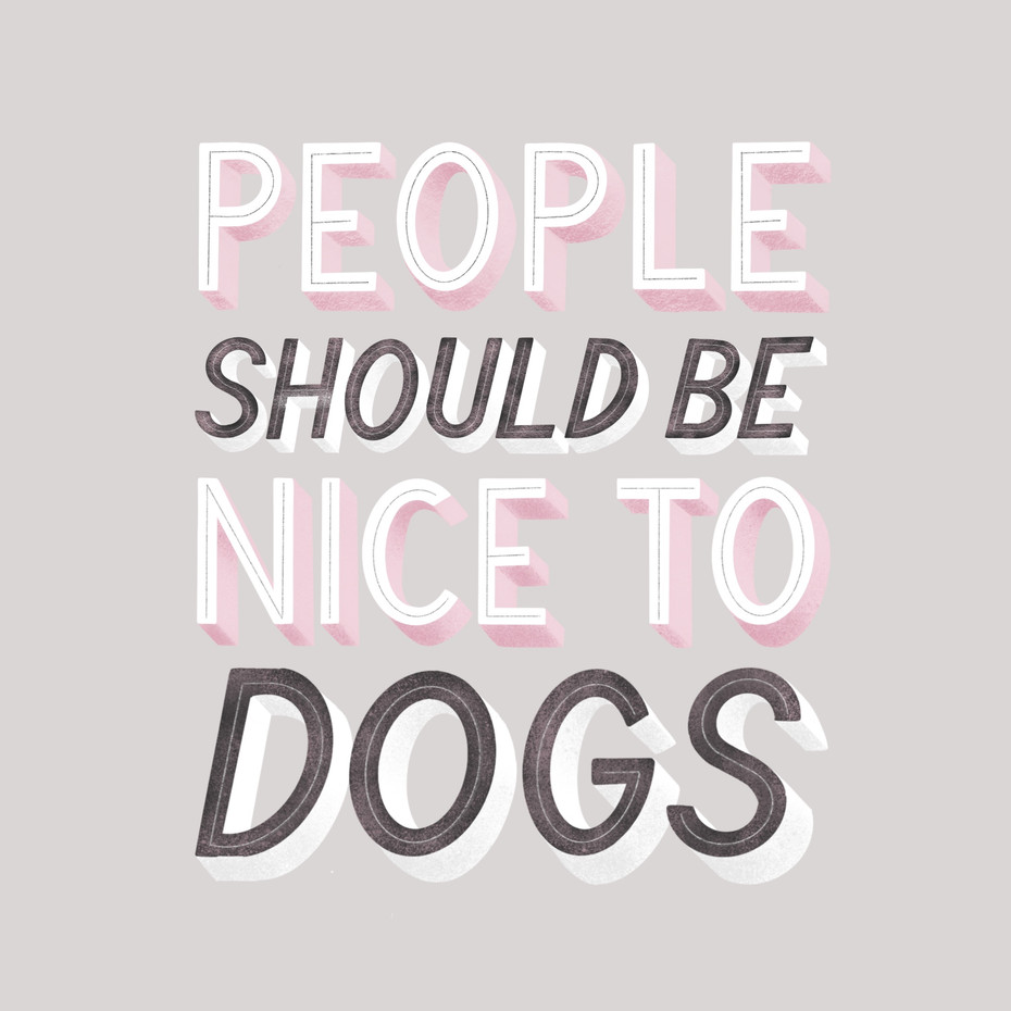 People Should Be Nice to Dogs