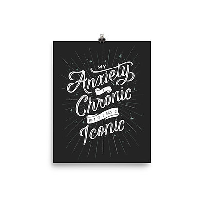 "My Anxiety is Chronic Print 8""x10"""