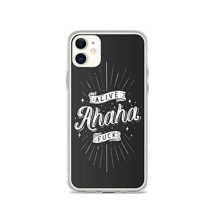 Alive Ahaha Fuck iPhone Case