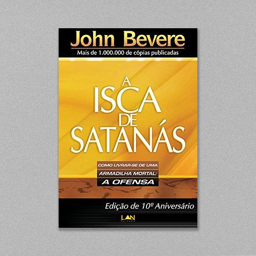 A Isca de Satanás   John Bevere
