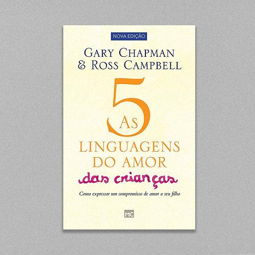 As 5 Linguagens do Amor das Crianças | Gary Chapman