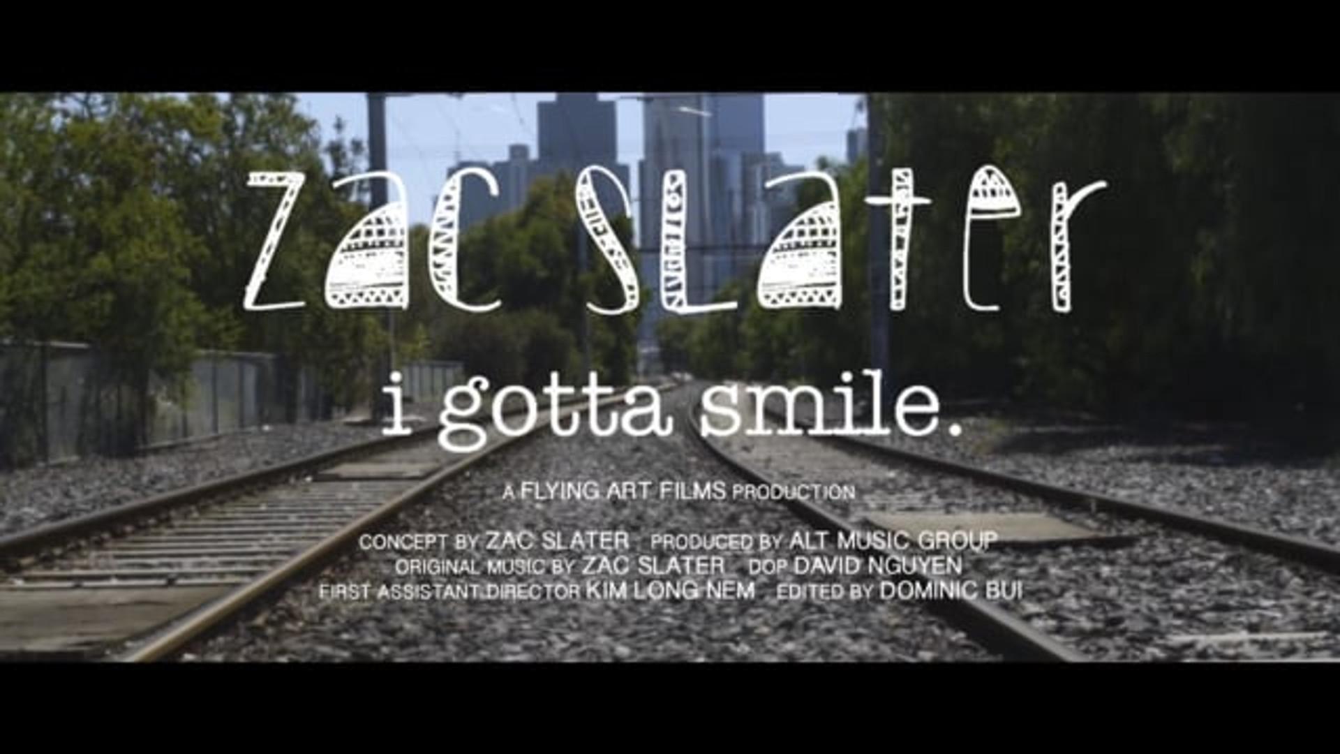 Zac Slater - I Gotta Smile