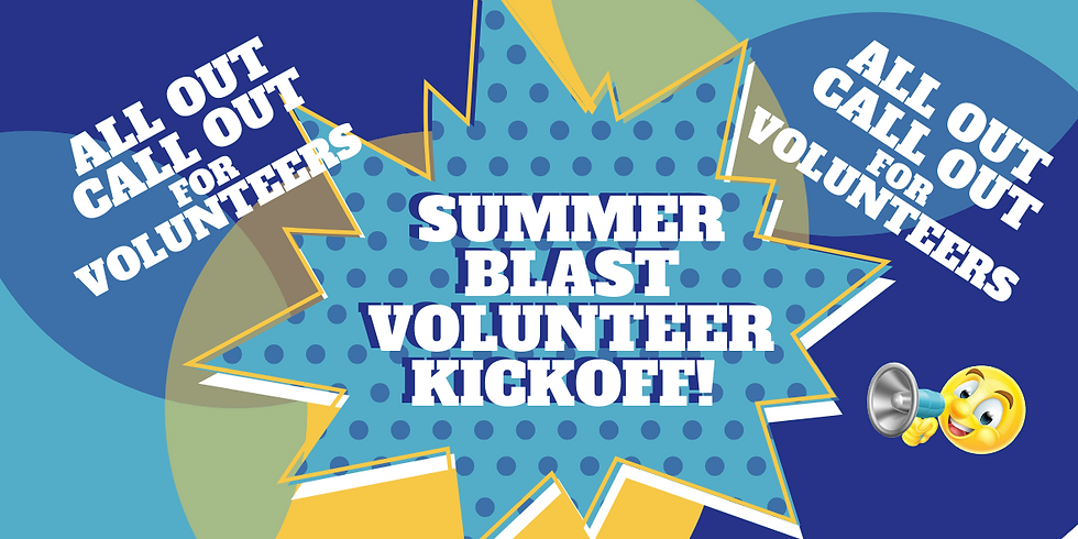 Volunteer Summer Blast Kickoff!