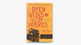 Open Veins of Latin America: Yea or Nay Book Review