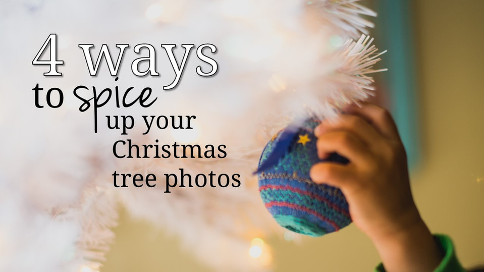 Four Ways to Spice Up Your Christmas Photos