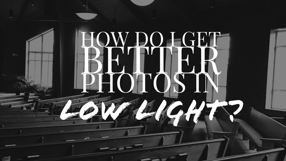 How to Take Better Photos in Low Light?