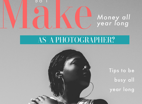 How do I make consistent money all year long as a photographer?