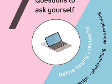 Questions to ask yourself before buying a new laptop for Graphic design, photo or video editing