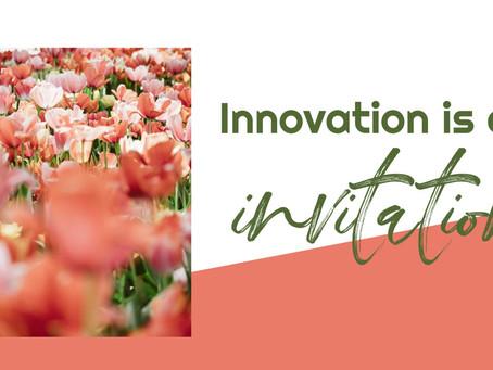 Innovation is an invitation