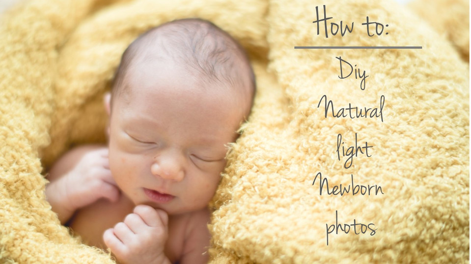How to take your own DIY Natural Light Newborn Photos