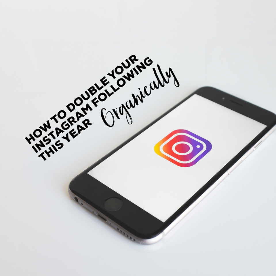 Double your Instagram followers this year- organically