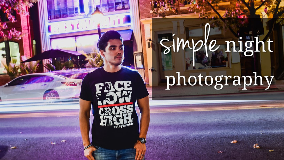 How to Photography: Simple Night Photos