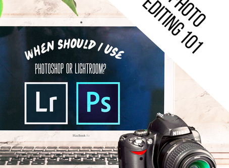 When do I edit with Photoshop or Lightroom?