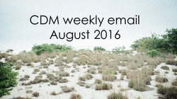 CDM WEEKLY EMAIL: SEPTEMBER 2016