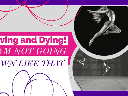 """""""Living and Dying: I'm not going down like that""""- Words of Wisdom with Coach Chelsey"""