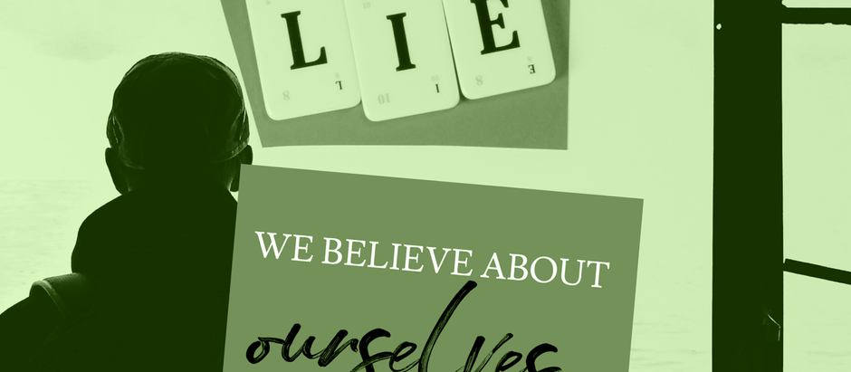 The greatest lie we believe about ourselves