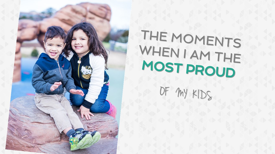 The Moments When I am The MOST Proud of My Kids