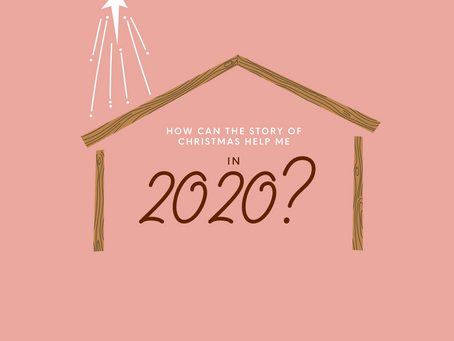 How can the story of Christmas relate to me in 2020?