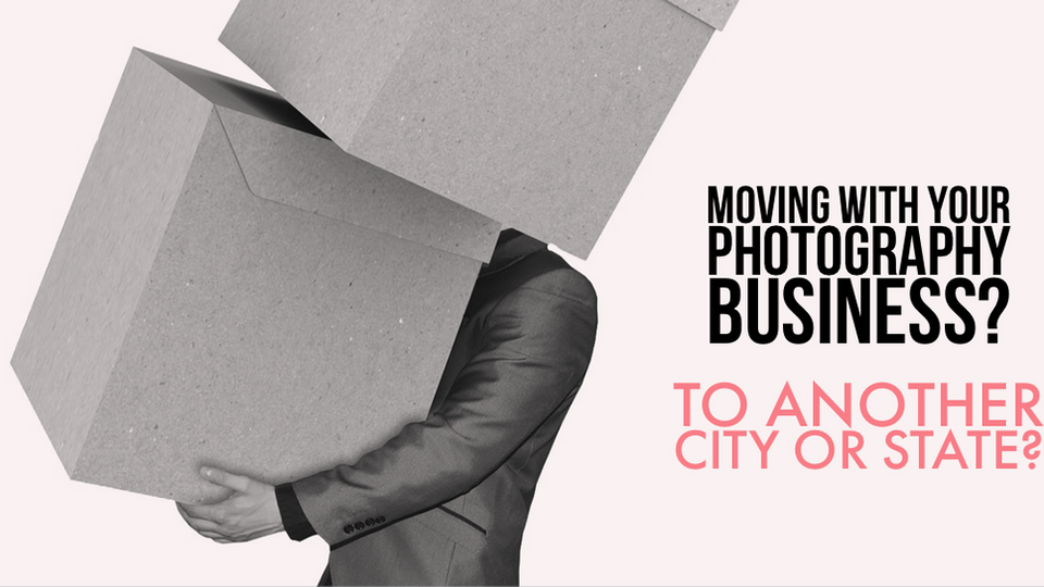 Moving your photography business to a new city or state?