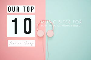 our top 10 free or cheap music sites for your photo or video