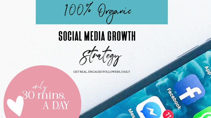 100% organic growth social media marketing strategy -only 30 mins Per day.