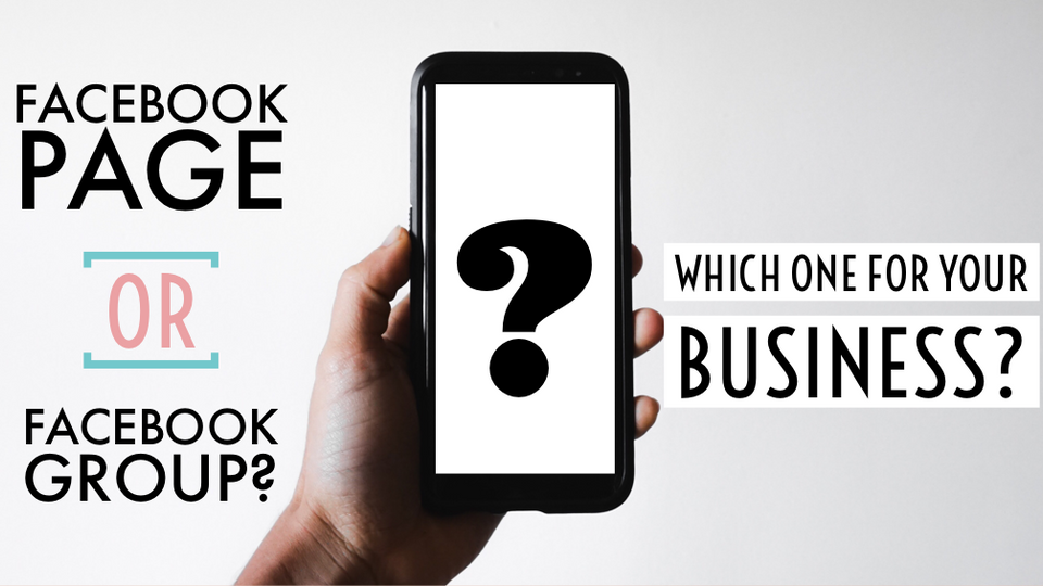 Facebook page or Facebook group- which is better for your business?