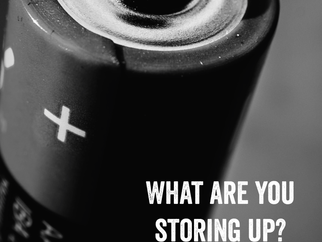 What are you storing up?