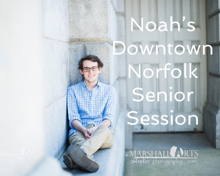 Downtown Norfolk, Waterside, Hampton Roads, Lifestyle Senior Photographer- Noah's Senior Session