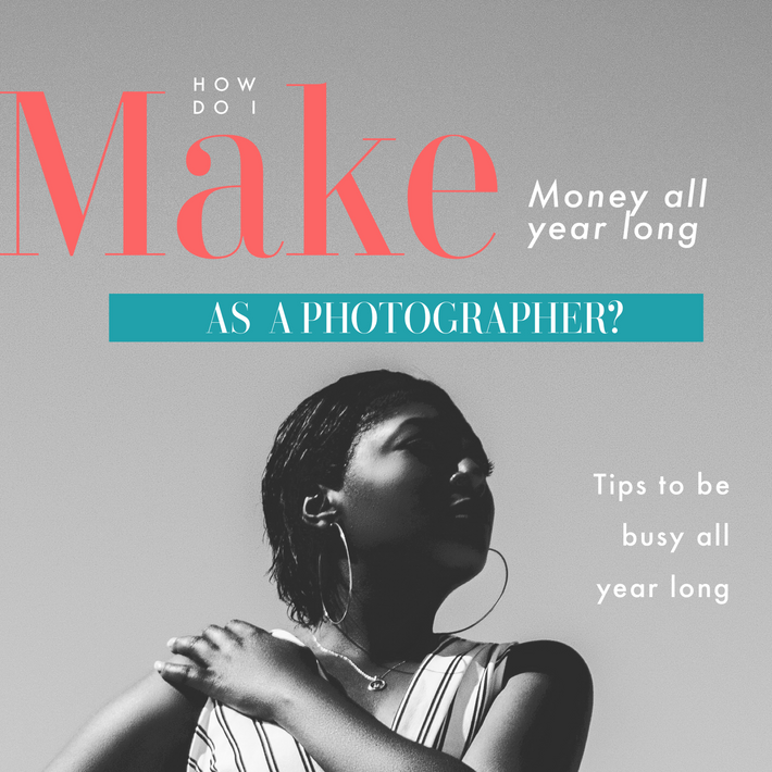 How do I make money all year doing Photography?