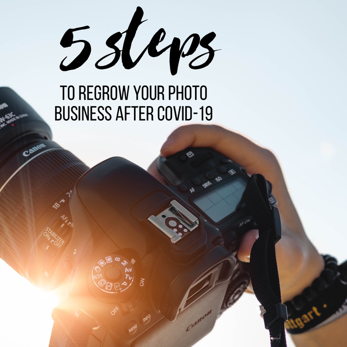 How to Rebuild Your Photo Business After COVID-19