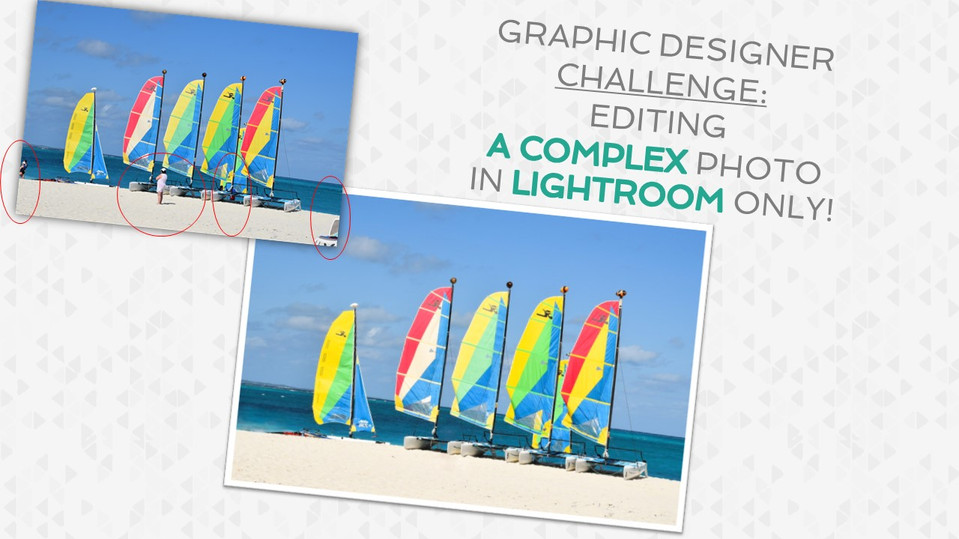 Graphic Designer Challenge. Editing a Complicated Photo Using Only Lightroom.