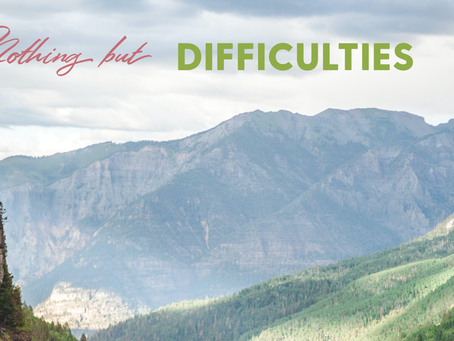 Nothing but Difficulties