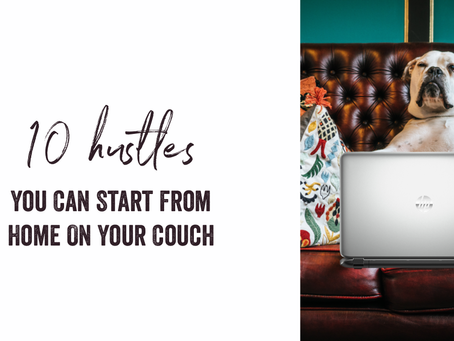 10 hustles you can start from home on your couch