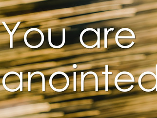 """CDM BLOG: """"You Are Anointed"""""""