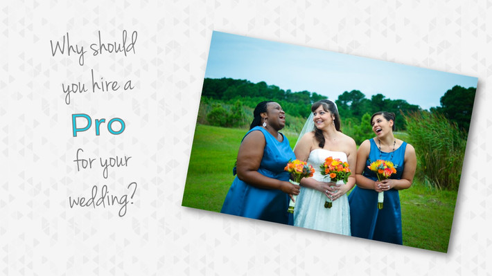 Why you should hire a pro for your wedding!