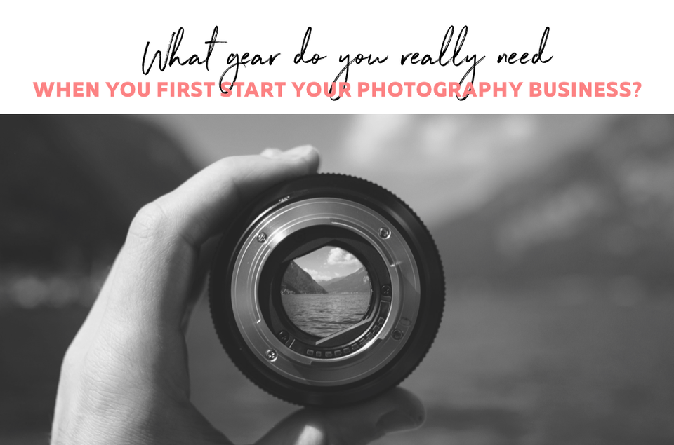 What gear do you really need when you first start your photography business?