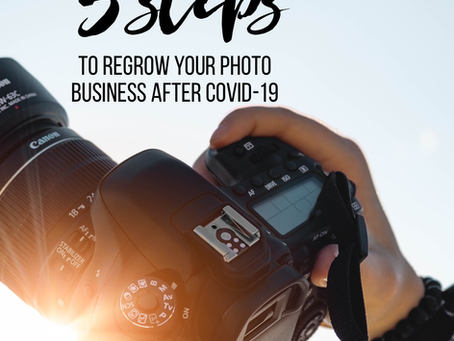 5 Steps to Rebuild your Photo Business after COVID-19